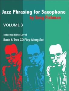 FISHMAN GREG - JAZZ PHRASING FOR SAXOPHONE VOLUME 3 + CD