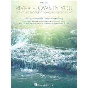 COMPILATION - RIVER FLOWS IN YOU & OTHER ELOQUENT SONGS FOR SOLO PIANO