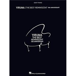 YIRUMA - THE BEST REMINISCENT 10TH ANNIVERSARY EASY PIANO SOLO