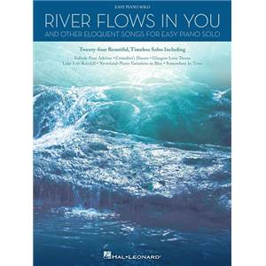 COMPILATION - RIVER FLOWS IN YOU & OTHER ELOQUENT SONGS FOR EASY SOLO PIANO