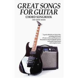 COMPILATION - GREAT SONGS FOR GUITAR CHORD SONGBOOK WHITE BOOK