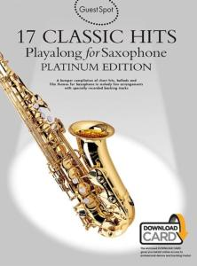 COMPILATION - GUEST SPOT 17 CLASSIC HITS PLAY ALONG FOR SAXOPHONE + ONLINE AUDIO ACCESS