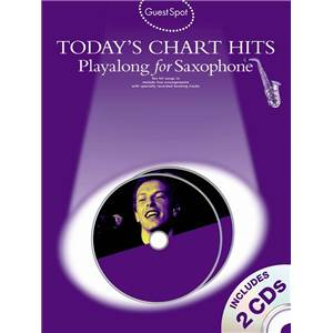 COMPILATION - GUEST SPOT TODAY'S CHART HITS PLAY ALONG FOR ALTO SAXOPHONE + 2DS Épuisé