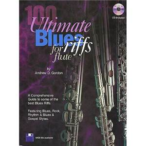 GORDON ANDREW D. - 100 ULTIMATE BLUES RIFF FOR FLUTE + CD
