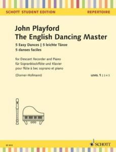 PLAYFORD JOHN - THE ENGLISH DANCING MASTER - FLUTE A BEC SOPRANO ET PIANO OU GUITARE