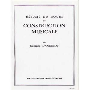 DANDELOT GEORGES - RESUME COURS CONSTRUCTION MUSICALE