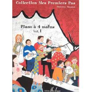 THIERRY MASSON - MES PREMIERS PAS A  QUATRE MAINS VOL.1 - PIANO A 4 MAINS