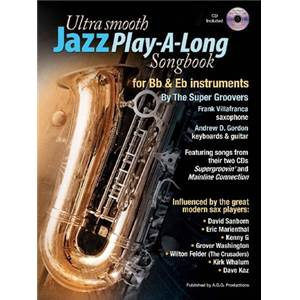 GORDON ANDREW D. - ULTRA SMOOTH JAZZ PLAY ALONG SONGBOOK FOR BB & EB INSTRUMENTS + CD