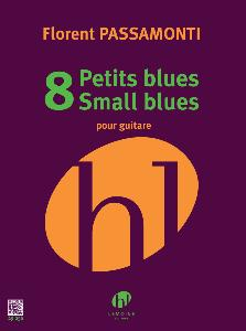 PASSAMONTI FLORENT - PETITS BLUES SMALL BLUES (8)  - GUITARE