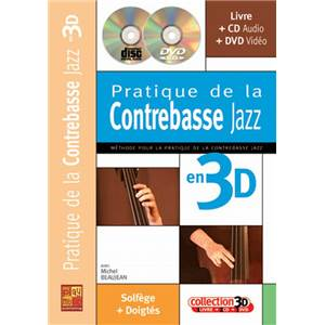 BEAUJEAN M. - PRATIQUE DE LA CONTREBASSE JAZZ EN 3D + CD + DVD