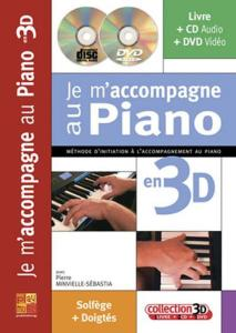 MINVIELLE SEBASTIA PIERRE - JE M' ACCOMPAGNE AU PIANO EN 3 D METHODE D'INITIATION + CD + DVD