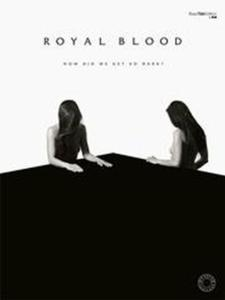 ROYAL BLOOD - HOW DID WE GET SO DARK ? BASS TAB.