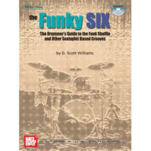 WILLIAMS SCOTT - FUNKY SIX DRUMMER 'S GUIDE TO THE FUNK SHUFFLE + CD