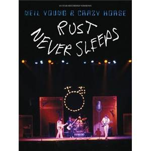YOUNG NEIL - RUST NEVER SLEEPS GUITAR RECORDED VERSIONS TAB. Épuisé