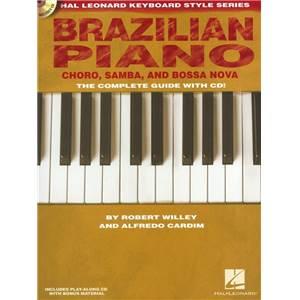 CARDIM / WILLEY - BRAZILIAN PIANO CHÔRO, SAMBA AND BOSSA NOVA COMPLETE GUIDE + CD