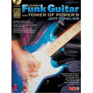 TAMELIER JEFF - LEARN FUNK GUITAR TAB. (TOWER OF POWER)+ CD