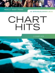COMPILATION - REALLY EASY PIANO : CHART HITS #2 SPRING/SUMMER 2016