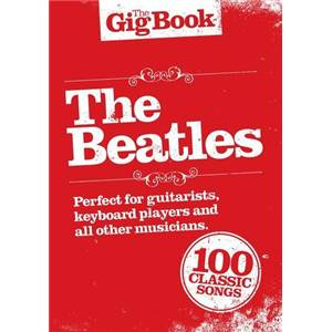 BEATLES THE - THE GIG VOL.OF BEATLES 100 CLASSICS LIGNES MELODIQUES/ACCORDS GUITARE/PAROLES