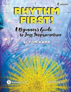 KAMP TOM - RHYTHM FIRST ! A BEGINNER'S GUIDE TO JAZZ IMPROVISATION + CD