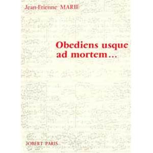 MARIE JEAN-ETIENNE - OBEDIENS USQUE AD MORTEM - ENSEMBLE (CONDUCTEUR)
