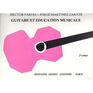 MARTINEZ/FARIAS - GUITARE ET EDUCATION MUSICALE VOL.2 - GUITARE