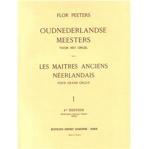 PEETERS FLOR - MAITRES ANCIENS NEERLAND VOL.1 - ORGUE