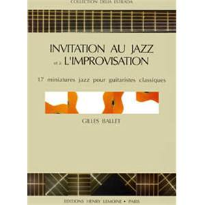 BALLET GILLES - INVITATION JAZZ - IMPROVISATION - GUITARE