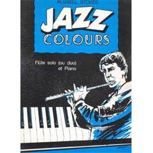 STOKES RUSSELL - JAZZ COLOURS - FLUTE (OU 2 FLUTES) ET PIANO