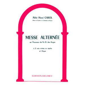 CAROL HENRI - MESSE ALTERNEE - 2 VOIX ET ORGUE