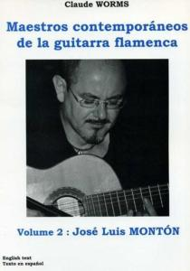 WORMS CLAUDE - MAESTRO COMTEMPORANEOS DE LA GUITARRA FLAMENCA VOL.2 : J. L. MONTON TRANS WORMS