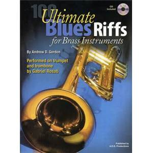 GORDON ANDREW D. - ULTIMATE BLUES RIFFS FOR BRASS INTRUMENTS (100 RIFFS) + CD