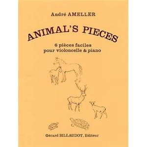 AMELLER ANDRE - ANIMAL'S PIECES 6 PIECES FACILES POUR VIOLONCELLE ET PIANO