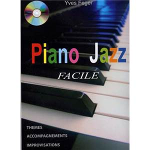 FEGER YVES - PIANO JAZZ FACILE THEMES ACCOMPAGNEMENT ET IMPRO + CD