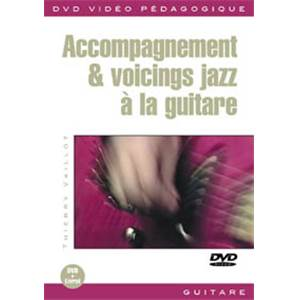 VAILLOT THIERRY - DVD ACCOMPAGNEMENT ET VOICING JAZZ A LA GUITARE
