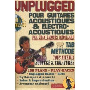 REBILLARD JEAN JACQUES - UNPLUGGED METHODE DE GUITARES ACOUSTIQUES + CD