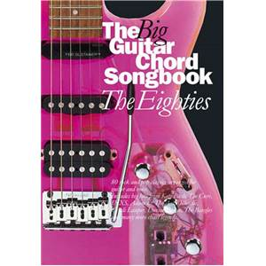 COMPILATION - BIG GUITAR CHORD SONGBOOK : THE 80'S