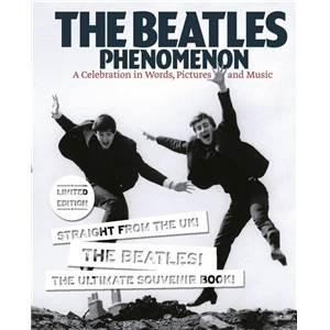 BEATLES THE - PHENOMENON A CELEBRATION IN WORDS, PICTURES AND MUSIC