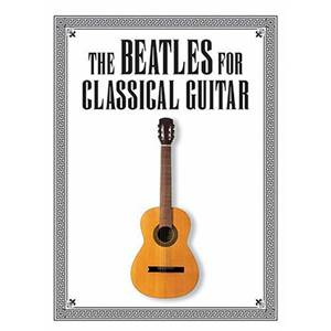 BEATLES THE - FOR CLASSICAL GUITAR