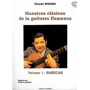 WORMS CLAUDE - MAESTROS CLASICOS DE LA GUITARRA FLAMENCA VOL.1 : SABICAS + CD - GUITARE FLAMENCA