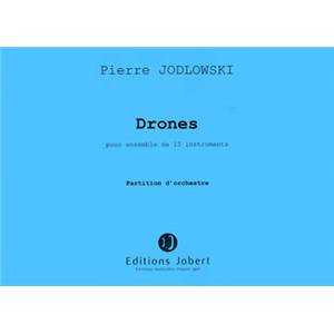 JODLOWSKI PIERRE - DRONES - ENSEMBLE (CONDUCTEUR)