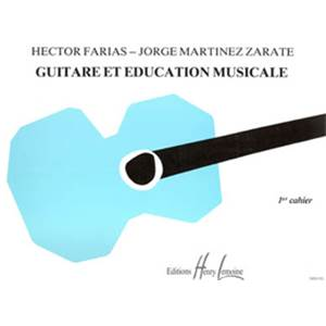 MARTINEZ/FARIAS - GUITARE ET EDUCATION MUSICALE VOL.1 - GUITARE