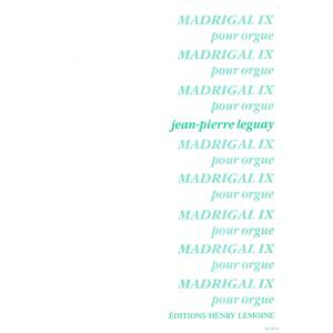 LEGUAY JEAN-PIERRE - MADRIGAL IX - ORGUE