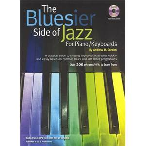 GORDON ANDREW D. - THE BLUESIER SIDE OF JAZZ FOR PIANO / KEYBOARDS + CD