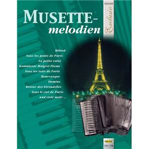 COMPILATION - MUSETTE MELODIEN MELODIES MUSETTE POUR ACCORDEON