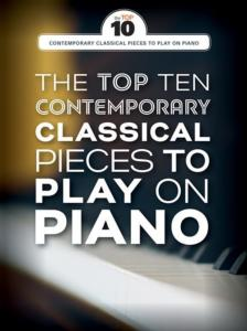 COMPILATION - THE TOP TEN CONTEMPORARY CLASSICAL PIECES TO PLAY ON PIANO