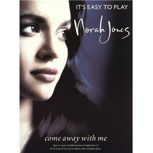 JONES NORAH - IT'S EASY TO PLAY COME AWAY WITH ME