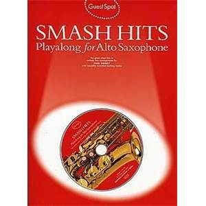 COMPILATION - GUEST SPOT SMASH HITS PLAY ALONG FOR ALTO SAXOPHONE + CD