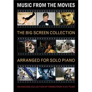 COMPILATION - MUSIC FROM THE MOVIES : THE BIG SCREEN COLLECTION FOR SOLO PIANO
