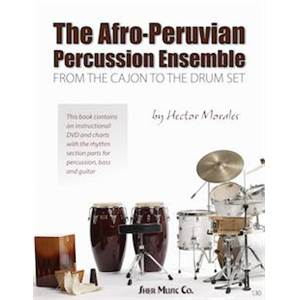 MORALES HECTOR - THE AFRO PERUVIAN PERCUSSION ENSEMBLE: FROM THE CAJON TO THE DRUM SET + DVD