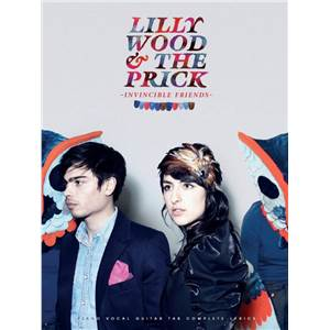 LILLY WOOD & THE PRICK - INVINCIBLE FRIENDS P/V/G TAB. INCLUS LE SINGLE NO.1 EN EUROPE PRAYER IN C